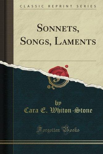 Sonnets, Songs, Laments (Classic Reprint) ebook