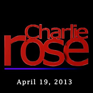 Charlie Rose: Deval Patrick, John Miller, Mike Barnicle, Kevin Cullen, and Gregory Doran, April 19, 2013 Radio/TV Program