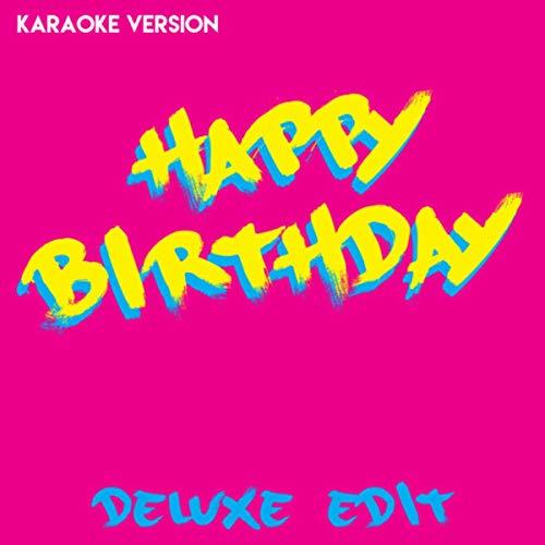- Happy Birthday - Deluxe Edit (Karaoke Version)