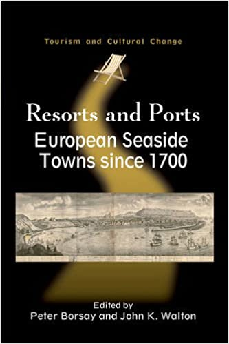 Resorts and Ports: European Seaside Towns since 1700 (Tourism and Cultural Change)