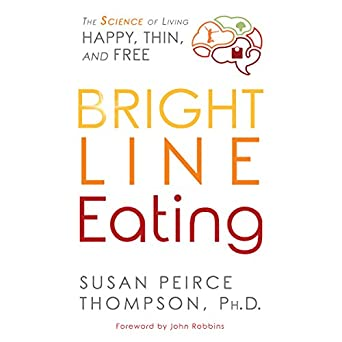 amazon com bright line eating the science of living happy thin
