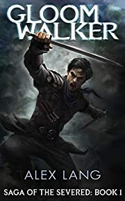 Gloomwalker (Saga of the Severed: Book 1)