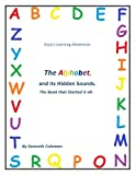 img - for Ozzy's Learning Adventures: The Alphabet And It's Hidden Sounds, The Book That Started It All book / textbook / text book