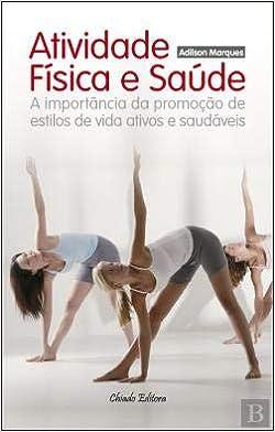 Atividade Física e Saúde Adilson Marques: Amazon.es: Adilson ...