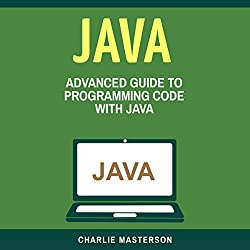 Java: Advanced Guide to Programming Code with Java (Volume 4)