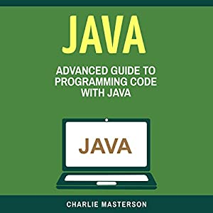 Java: Advanced Guide to Programming Code with Java (Volume 4) Audiobook
