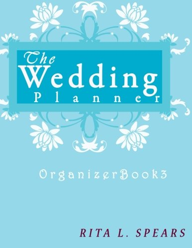 The wedding planner: The Portable guide Step-by-Step to organizing the wedding budget (Organizer Book3) (Organizer Books) (Volume 3)