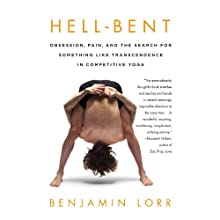 Hell-Bent: Obsession, Pain and the Search for Something Like Transcendence in Bikram Yoga Audiobook by Benjamin Lorr Narrated by Ben Lorr