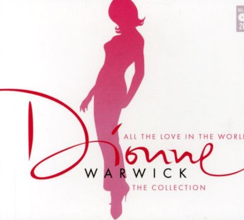 All the Love in the World: Dionne Warwick Collection (Music Club Deluxe)