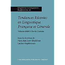 Tendances Récentes en Linguistique Française et Générale: Volume dédié à David Gaatone