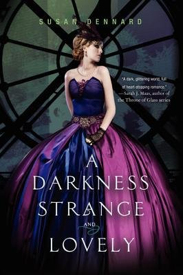 A Darkness Strange And Lovely Dennard, Susan Author