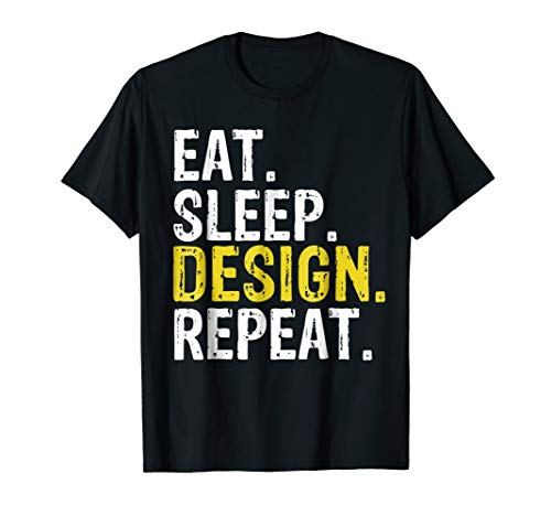 Eat Sleep Design Repeat Gift T-Shirt