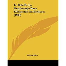 Le Role de La Graphologie Dans L'Expertise En Ecritures (1908)