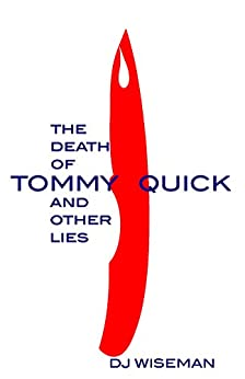 The Death Of Tommy Quick And Other Lies (Lydia Silverstream Stories Book 2) by [Wiseman, D.J.]