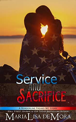 Service and Sacrifice (Borderline Freaks MC Book 1) by [deMora, MariaLisa]