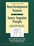 img - for Combining Neuro-Developmental Treatment and Sensory Integration Principles: An Approach to Pediatric Therapy by Erna I. Blanche (1995-06-01) book / textbook / text book