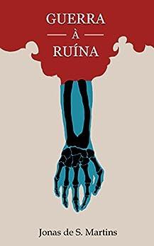 Guerra à Ruína por [de Souza Martins, Jonas]