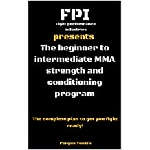 The beginner to intermediate mma strength and conditioning program