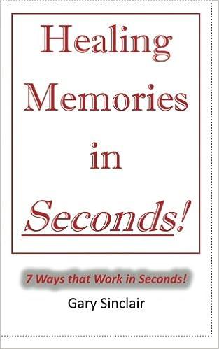 Healing Memories In Seconds Gary Sinclair 60 Amazon Unique Feelings Of Past Memories Dp