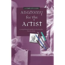 Anatomy for the Artist: A Complete Guide by Daniel Carter (2011-07-03)