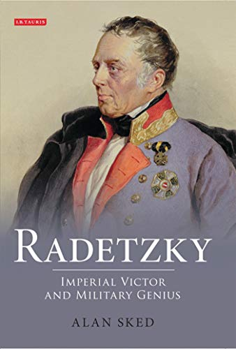 Radetzky: Imperial Victor and Military Genius (Imperial Gunpowder)
