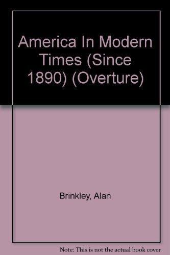 America In Modern Times (Since 1890) by Brinkely, Alan, Fitzpatrick, Ellen (1996) Paperback