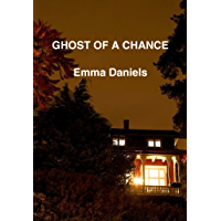 GHOST OF A CHANCE (The Ghost Series Book 1)
