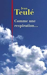 Comme une respiration..., Teulé, Jean