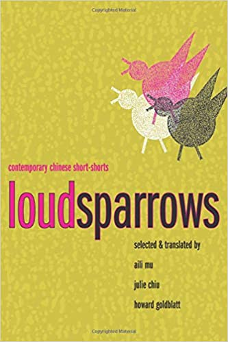 Amazon com: Loud Sparrows: Contemporary Chinese Short-Shorts