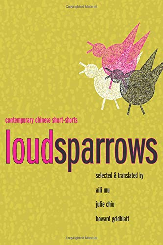 Loud Sparrows: Contemporary Chinese Short-Shorts (Weatherhead Books on Asia)
