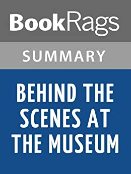 an analysis of behind the scenes at the museum by kate atkinson Analysis of kate atkinson's behind the scenes at the museum one of the chapters of this text is analyzed in terms of its discussion of the lives prior to the first world war of the protagonist's grandparents.