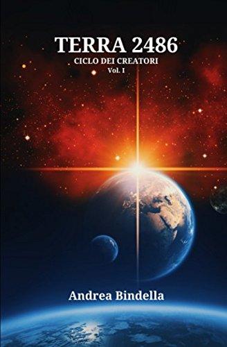 Terra 2486 Copertina flessibile – 8 dic 2017 Andrea Bindella Independently published 1973500442
