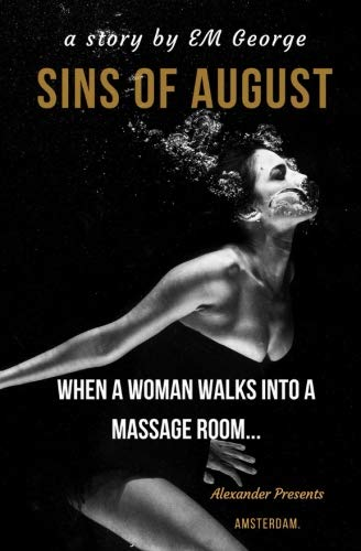 Sins of August: When a Woman Walks Into a Massage Room... (Volume 1)