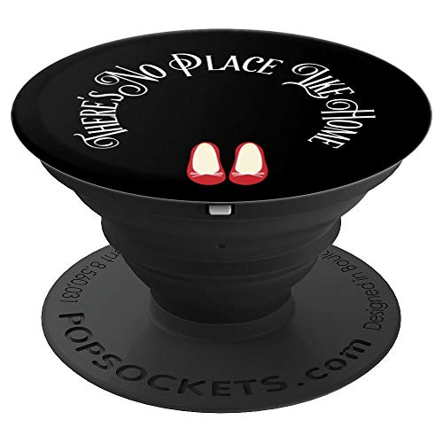 Theres No Place Like Home   Wizard Of Oz Quote - PopSockets Grip and Stand for Phones and Tablets