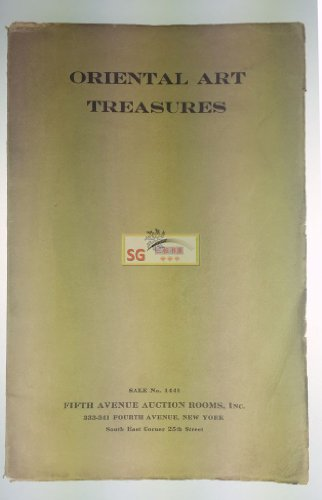 Oriental Art Treasures. Catalogue of a Very Important Collection of Antique Oriental Art Objects Consigned By the Great Expert Mr. Liu Pao, of Peking, China, Under the Direction of Mr. - Avenue 5th Auction