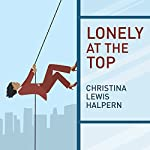 Lonely at the Top | Christina Lewis Halpern