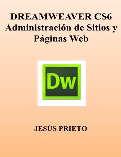 Read Online DREAMWEAVER CS6. Administracion de Sitios y Paginas Web (Spanish Edition) pdf