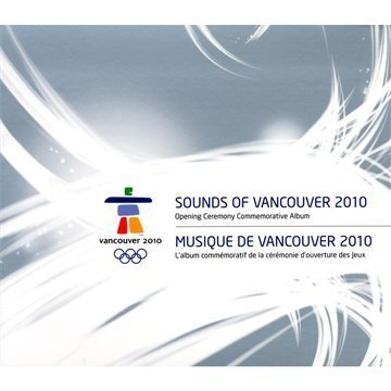 Sounds of Vancouver 2010: Opening Ceremony Commemorative Album
