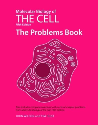 Molecular Biology of the Cell 5E - The Problems Book by John Wilson (2008-01-02)