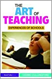 The Art of Teaching : Experiences of Schools, Cedric, Cullingford, 0415492505
