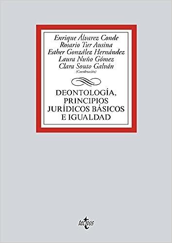 Deontología, principios jurídicos básicos e igualdad Derecho - Biblioteca Universitaria De Editorial Tecnos: Amazon.es: Enrique Álvarez Conde, ...