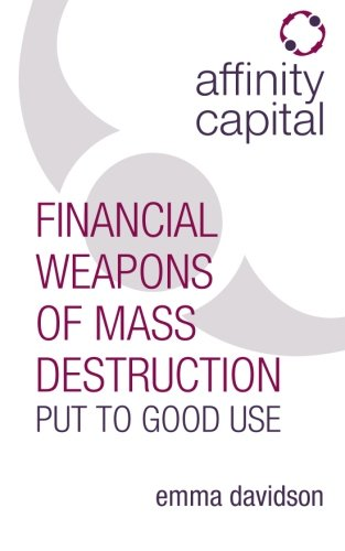 Affinity Capital: Financial Weapons of Mass Destruction Put To Good Use by Rethink Press Limited