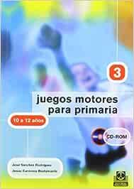 JUEGOS MOTORES PARA PRIMARIA -10 a 12 años- Libro+CD : IV