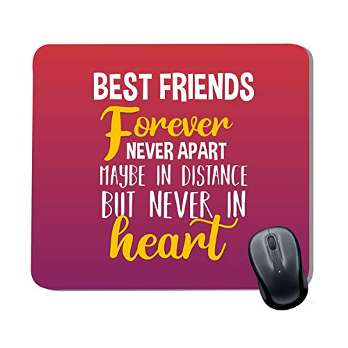 Family Shoping Friendship Day Gifts Best Friend Forever Never Apart Maybe in Distance But Never in Heart Printed Mousepad for Computer System Pc Accessories