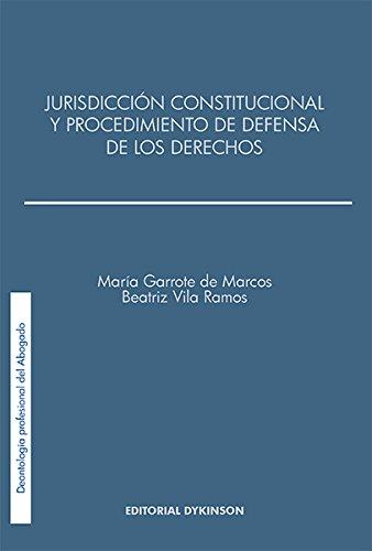 Descargar Libro Jurisdicción Constitucional Y El Procedimiento De Defensa De Los Derechos De María Garrote María Garrote De Marcos