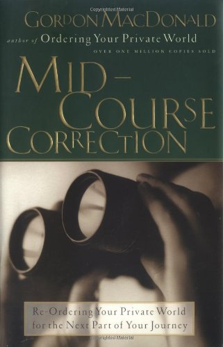 Mid-Course Correction: Re-Ordering Your Private World for the Second Half of Life ebook