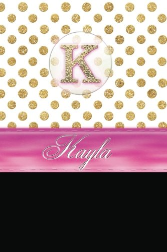 Kayla: Personalized Lined Journal Diary Notebook 150 Pages, 6