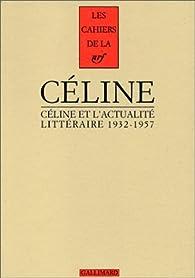 Céline et l'actualité littéraire, 1932-1957 par Louis-Ferdinand Céline