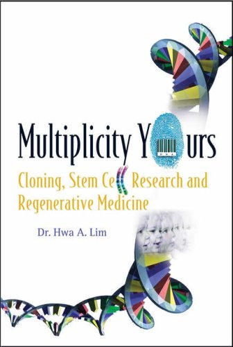 Multiplicity Yours: Cloning, Stem Cell Research, and Regenerative Medicine