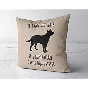 ChristBess It's Not Dog Hair It's Australian Cattle Dog Glitter Pillow Cover, Heeler Dog Decor, Australian Cattle Dog Mom Gift, Cattle Dog Lover Gift 4